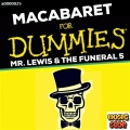 Macabaret For Dummies - Mr. Lewis and The Funeral 5